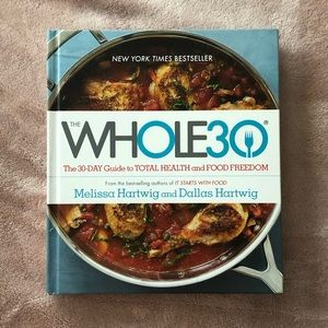 The Whole 30 - 30 Day guide w/recipes
